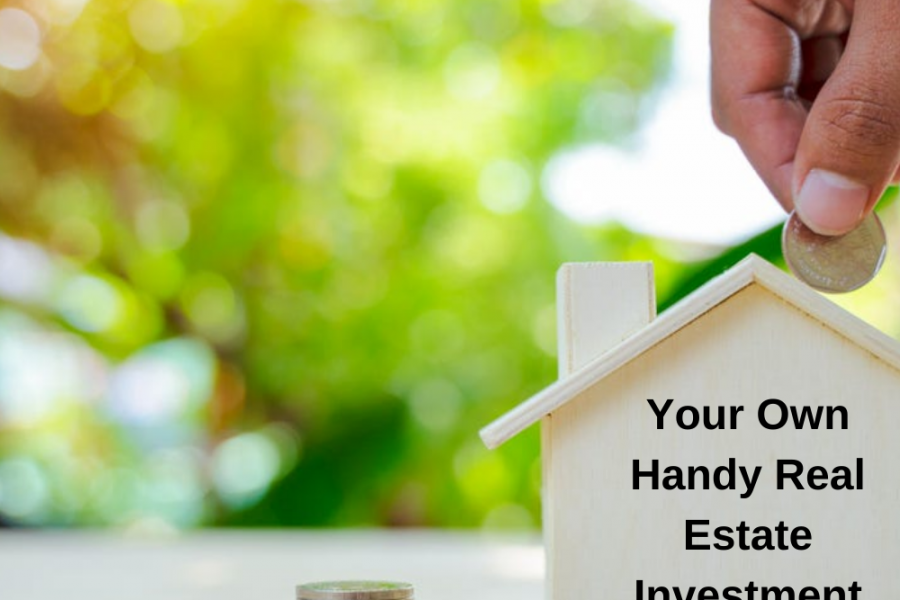 Your Own Handy Real Estate Investment Guide
